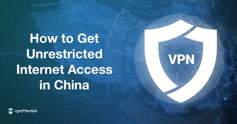 Çin için (Ağustos 2019'da Hala Çalışan) En İyi 9 VPB – 3 Tanesi ÜCRETSİZ