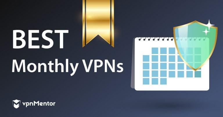 Best Monthly VPNs