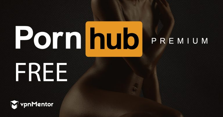 How to Watch PornHub Premium Free From Anywhere in %%currentyear%%