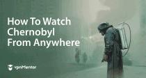 Türkiye'den HBO Dizisi Chernobyl'i Ücretsiz İzleme - 2021